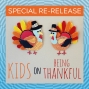 Artwork for Special Re-Release: Kids on Being Thankful