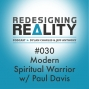 Artwork for Redesigning Reality #030 - Modern Spiritual Warrior w/ Paul Davis