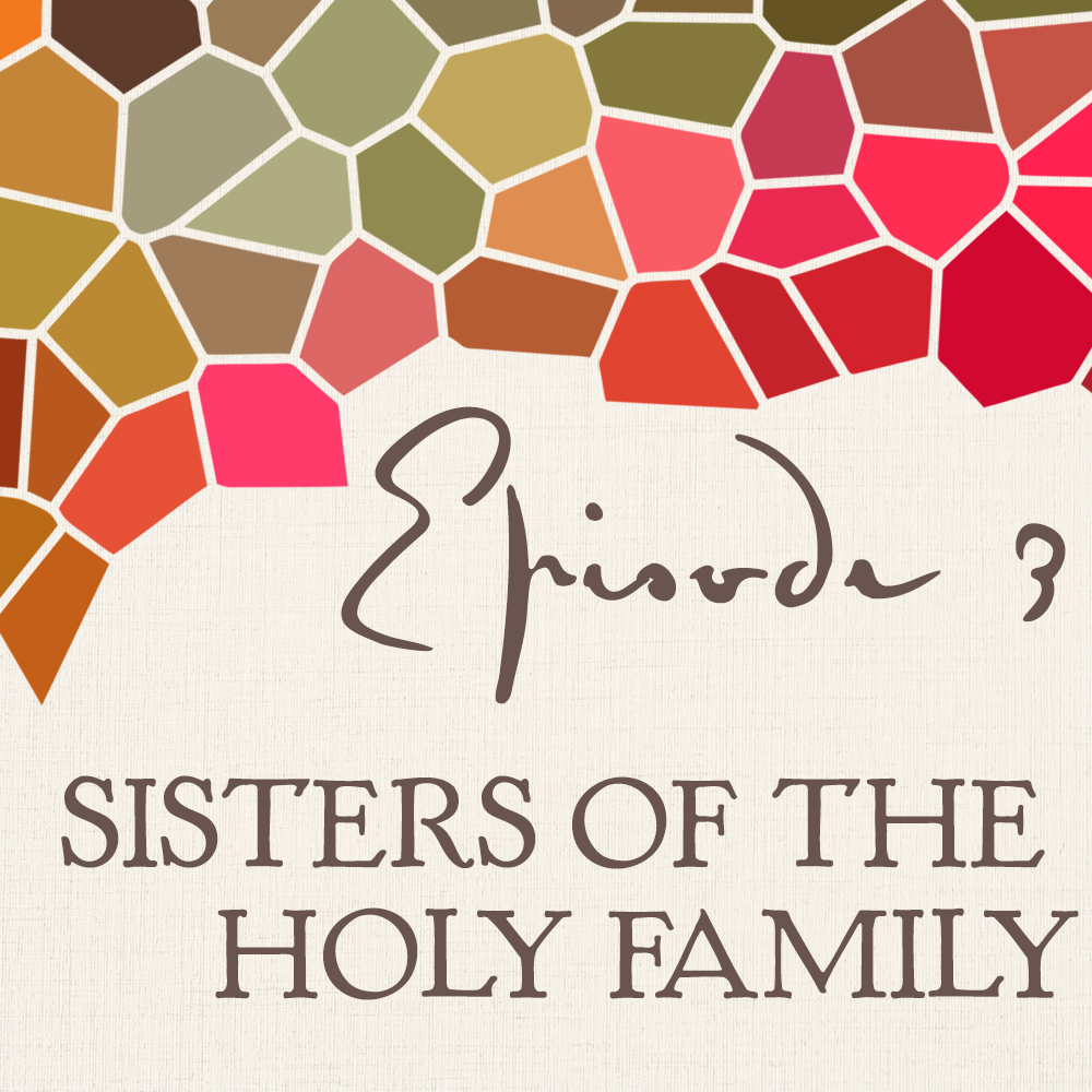 Sisters of the Holy Family and...