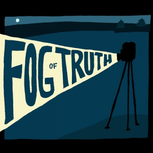 The Fog of Truth: Documentaries in All Their Wonder