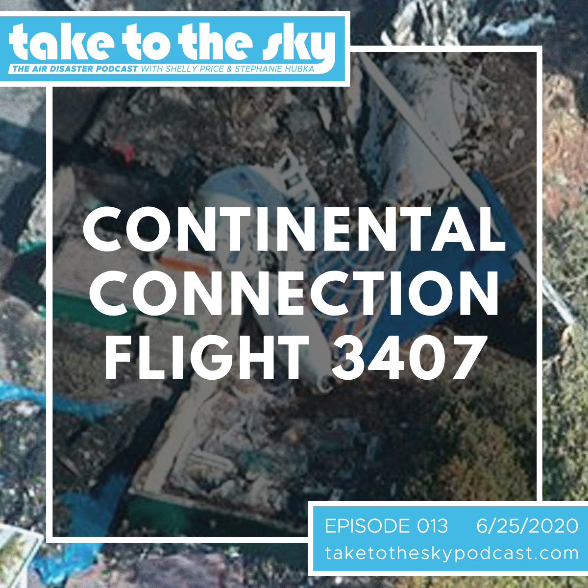 Take to the Sky Episode 013: Continental Connection Flight 3407