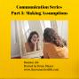 Artwork for 186: Communication Series – Part 5 Making Assumptions