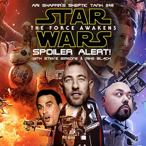 #248: Spoiler Alert 4: Star Wars - The Force Awakens (@MikeBlackAttack, @SteveSimeone)