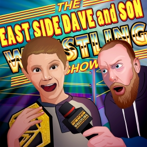 The East Side Dave And Son Wrestling Show