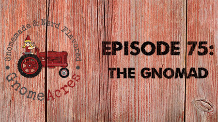 The Gnomad (Episode #75)