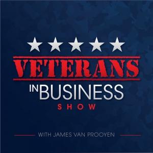 Veterans In Business Show with James Van Prooyen