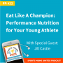 Artwork for EPISODE #22: Eat Like A Champion: Performance Nutrition for Your Young Athlete