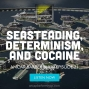 Artwork for Seasteading, Determinism, and Cocaine - ABS021