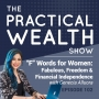 """Artwork for """"F"""" Words for Women: Fabulous, Freedom & Financial Independence with Genecia Alluora - Episode 102"""