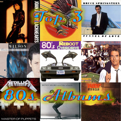 Top 3 Albums from the 80's - 80's Reboot Overdrive