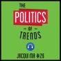 Artwork for 26: The Politics of Trends – Jacqui Ma