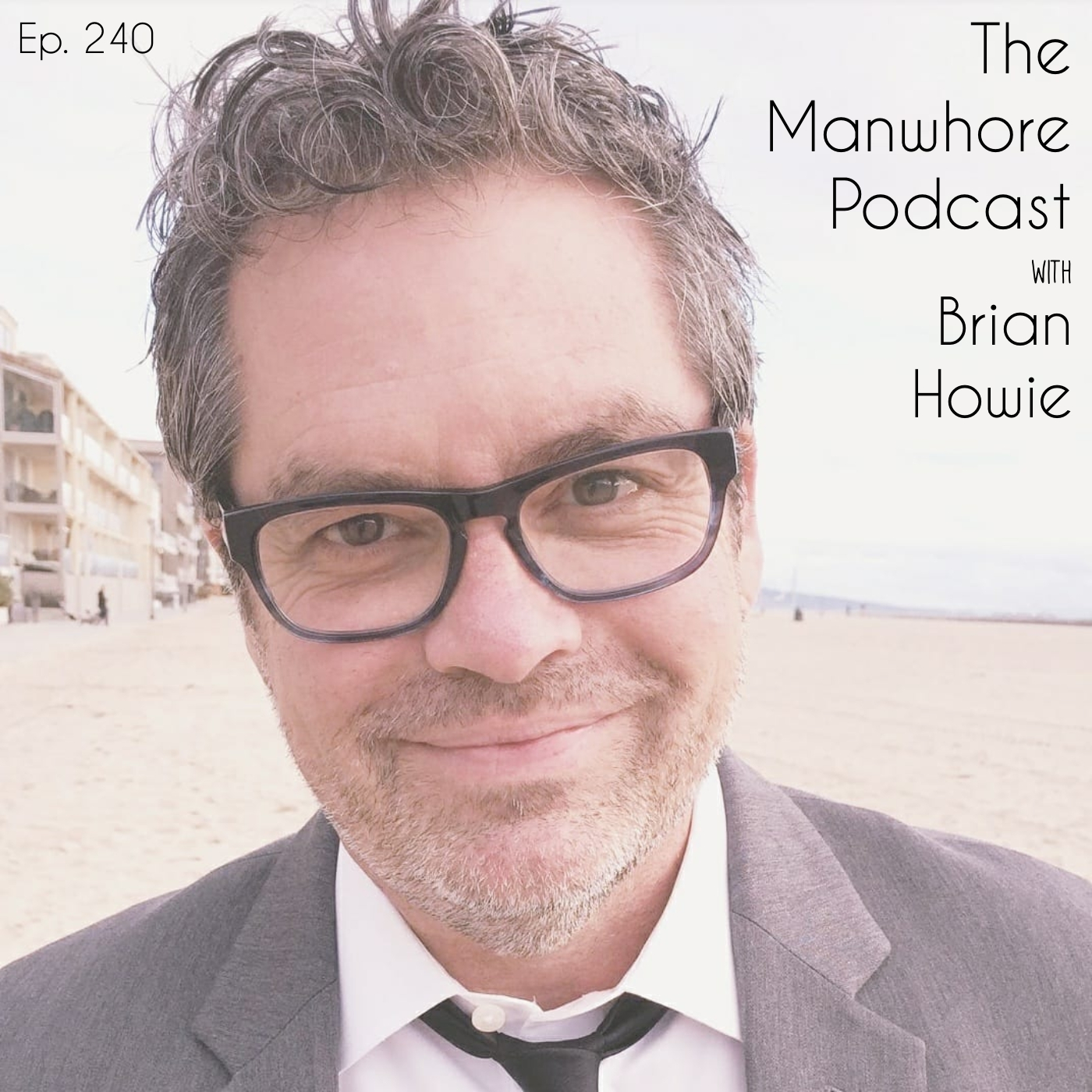 The Manwhore Podcast: A Sex-Positive Quest - Ep. 240: Are Dick Pics Women's Fault? —with Brian Howie