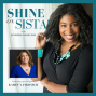 Artwork for Shine On, Sista! Episode 025: Learn the REAL way to bring in new business and increase your profits using social media with Karen Yankovich