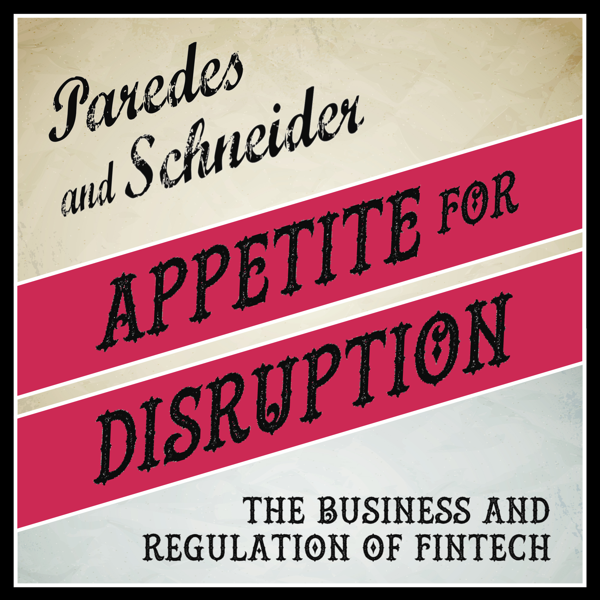 Appetite for Disruption:  The Business and Regulation of FinTech show art