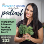Artwork for 233: Postpartum & Breastfeeding Part 3 | Nutrition and Weight Loss