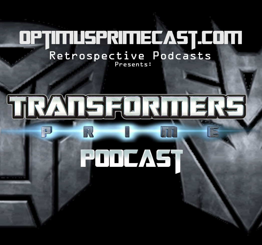 Transformers Prime Podcast (general)