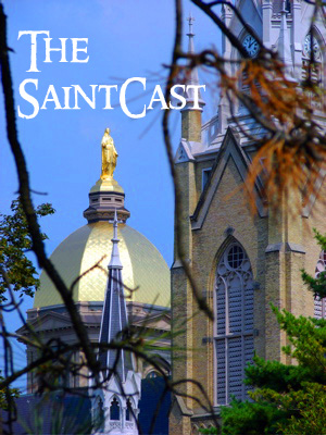 SaintCast Episode #31, Soundseeing from University of Notre Dame, another JP II miracle, Jeopardy returns, 312.235.2278