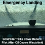 Artwork for 101 Emergency Landing: Controller Talks Down Student Pilot After Oil Covers Windshield
