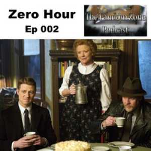 Zero Hour - The Fandom Zone Podcast