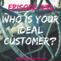 Artwork for EPISODE 032 - WHO IS YOUR IDEAL CUSTOMER?