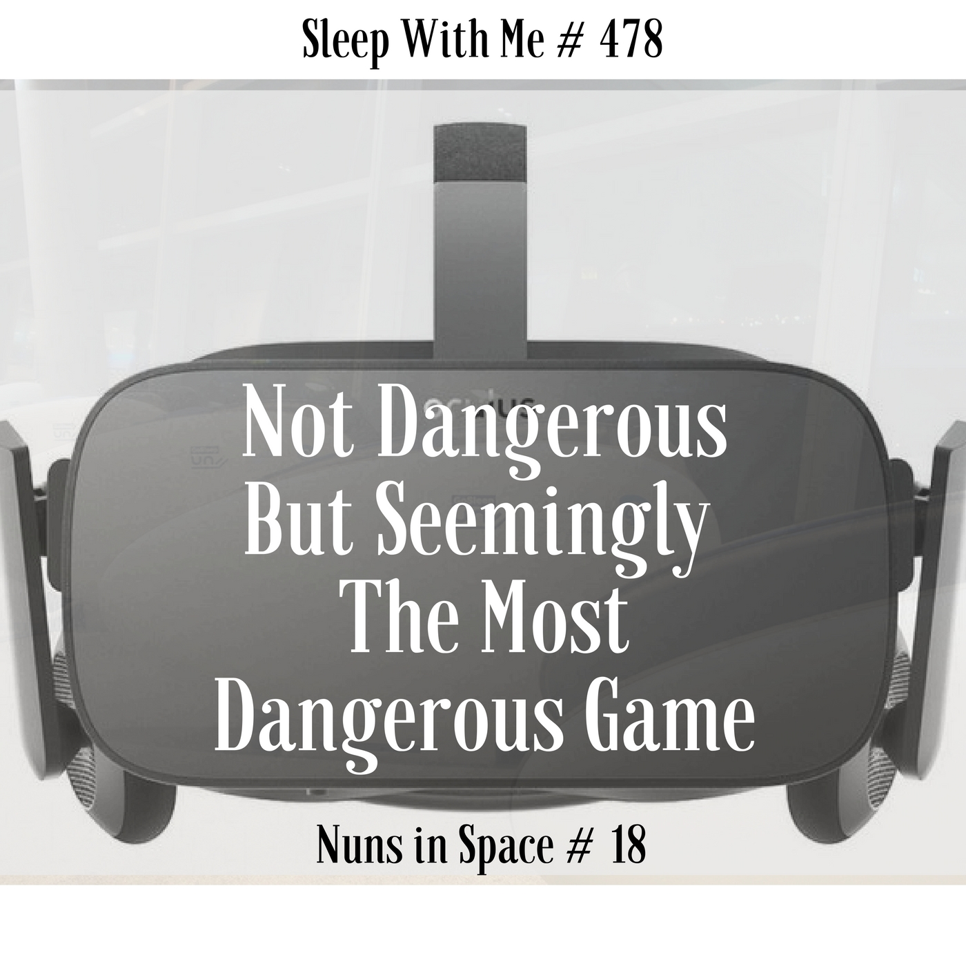 Not Dangerous But Seemingly Most Dangerous Game | Nuns in Space #18 | Sleep With Me #478
