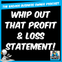 Artwork for Whip Out Your Profit & Loss Income Statement!