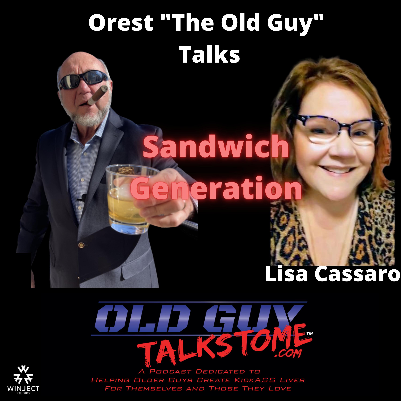 OldGuyTalksToMe - 81.  Sandwich Generation with Lisa Cassaro