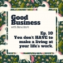 Artwork for You don't have to make a living at your life's work | GB10