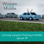 Artwork for EP #118: Catching Autopilot Thinking in Midlife