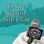 Artwork for Episode 172 - Negative Salary Cap