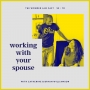 Artwork for S2:10 - Working With Your Spouse with Catherine & Bryan Williamson