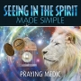 Artwork for Seeing in the Spirit: Gift or Ability? By Praying Medic