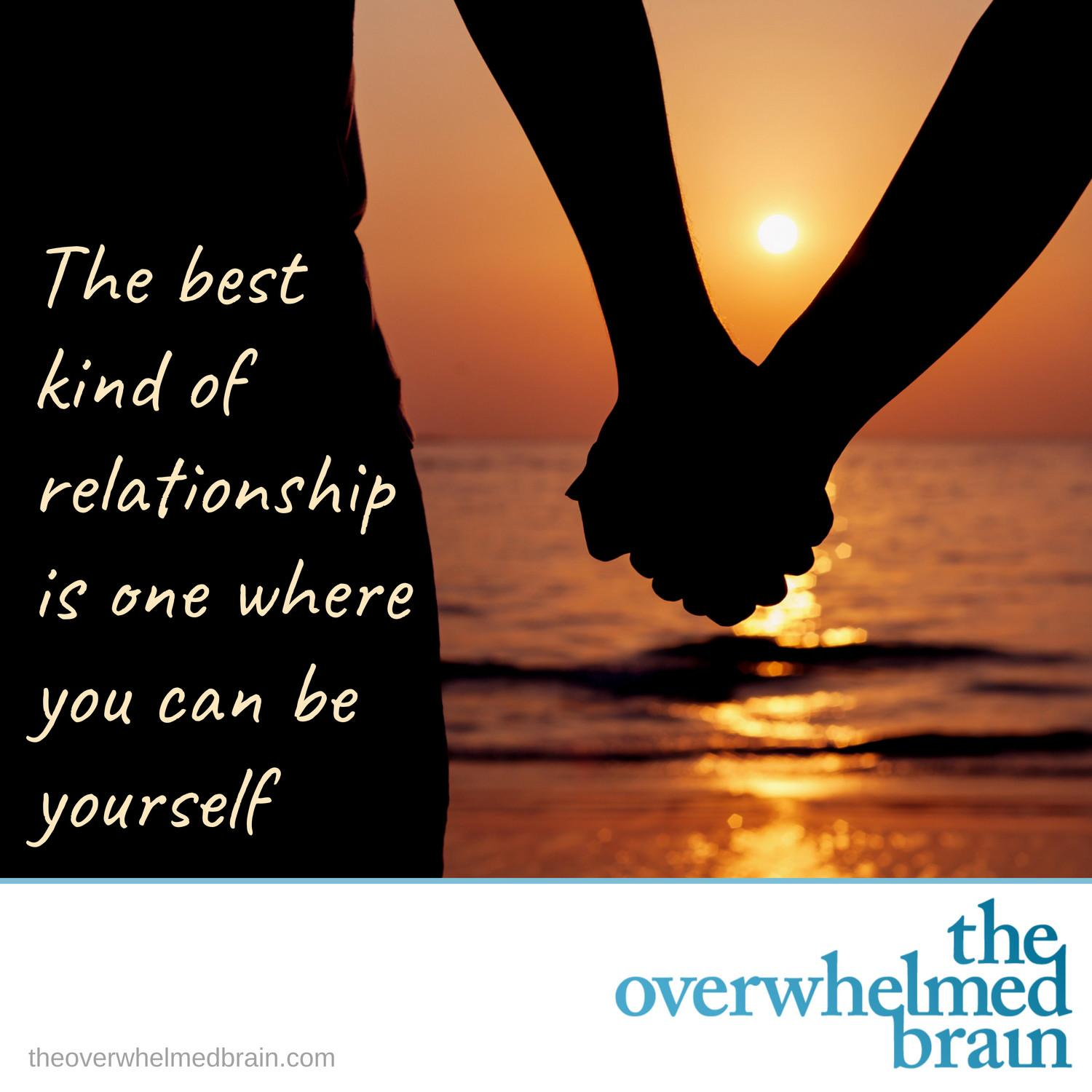 The best kind of relationship is the one where you can be yourself