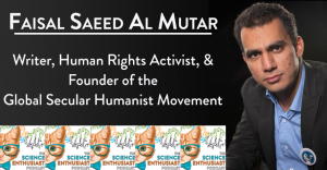 tSE 031 - Faisal Saeed Al Mutar, Founder of the Global Secular Humanist Movement