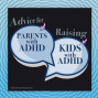 Artwork for Advice for ADHD Parents Raising ADHD Kids