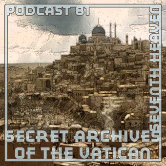 Seventh Heaven - Secret Archives of the Vatican Podcast 81