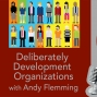 Artwork for Deliberately Developmental Organizations with Andy Flemming