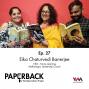 Artwork for Ep. 27: Eika Chaturvedi Banerjee