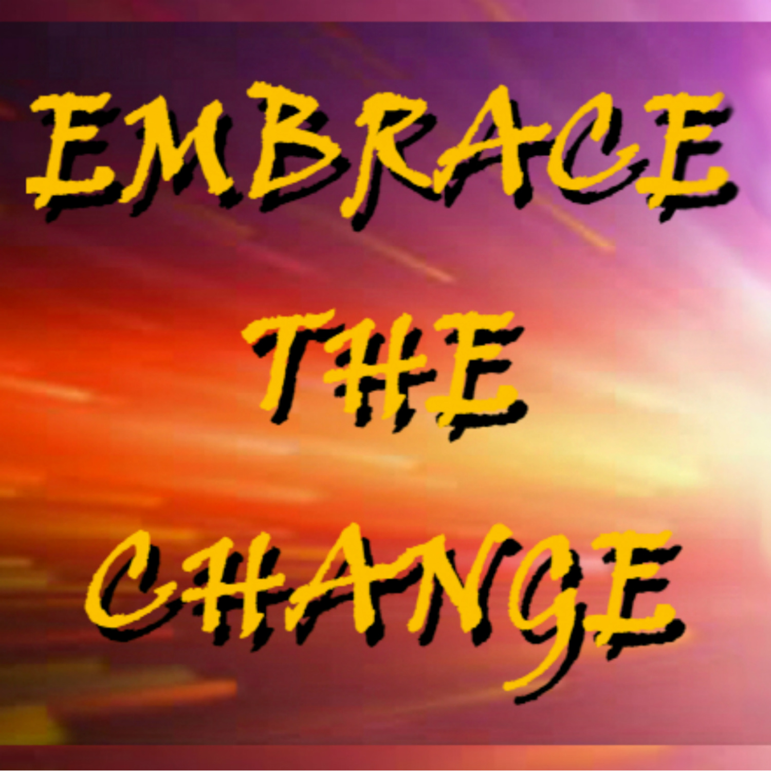 EMBRACE THE CHANGE With Dave Scott show art