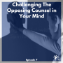 Artwork for Challenging the Opposing Counsel in Your Mind