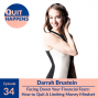 Artwork for Darrah Brustein: Facing Down Your Financial Fears: How to Quit A Limiting Money Mindset