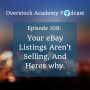 Artwork for OA # 108: Your eBay Listings Aren't Selling And Here's Why