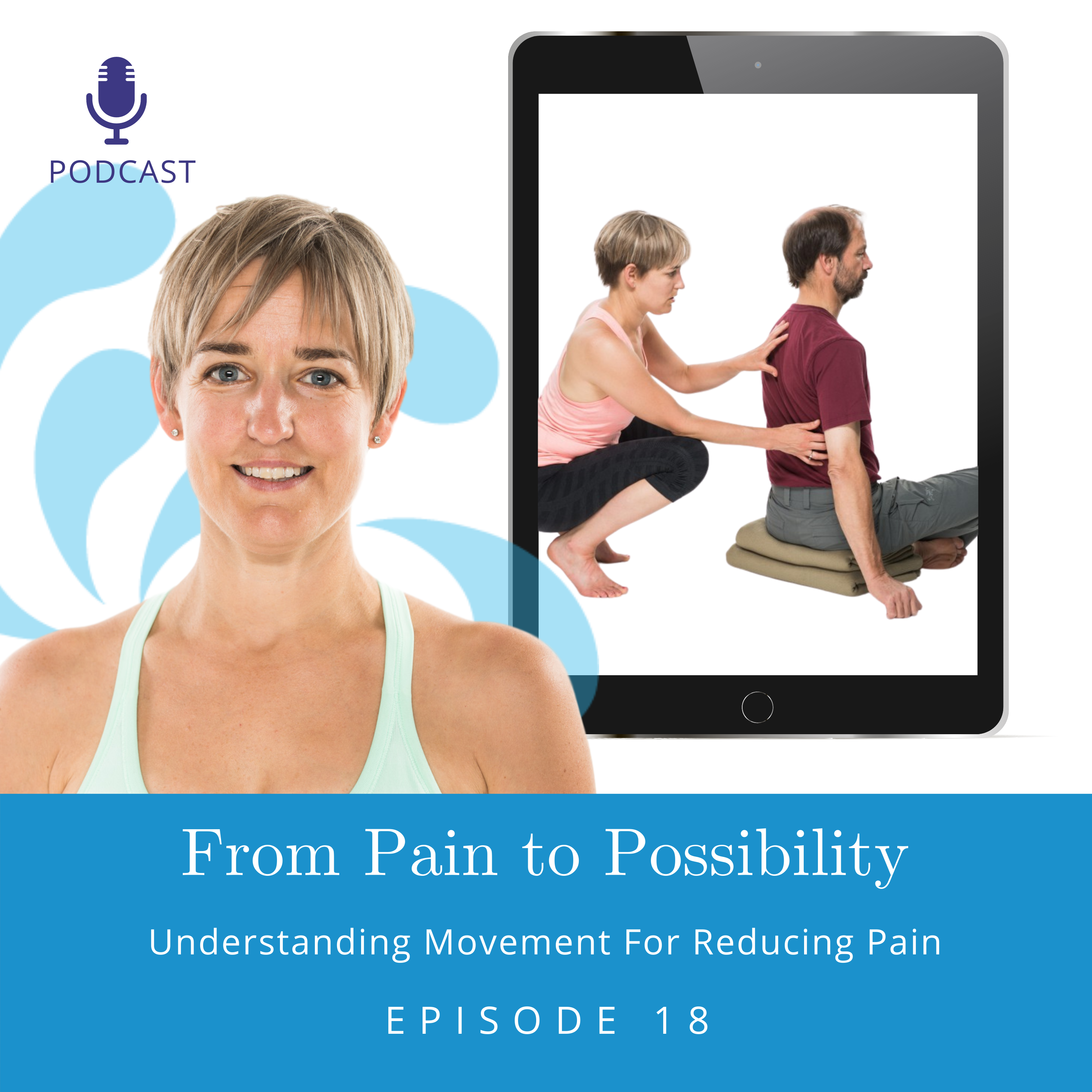 Understanding Movement For Reducing Pain | Ep #18
