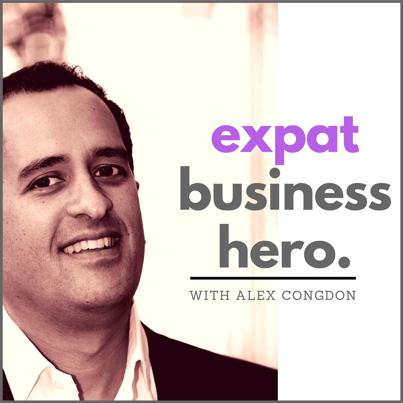 Expat Business Hero: Inspiring Interviews with Expat Entrepreneurs & Business Experts show art