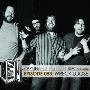 Start The Beat 083: WRECK LOOSE