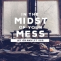 Artwork for In The Midst of Your Mess