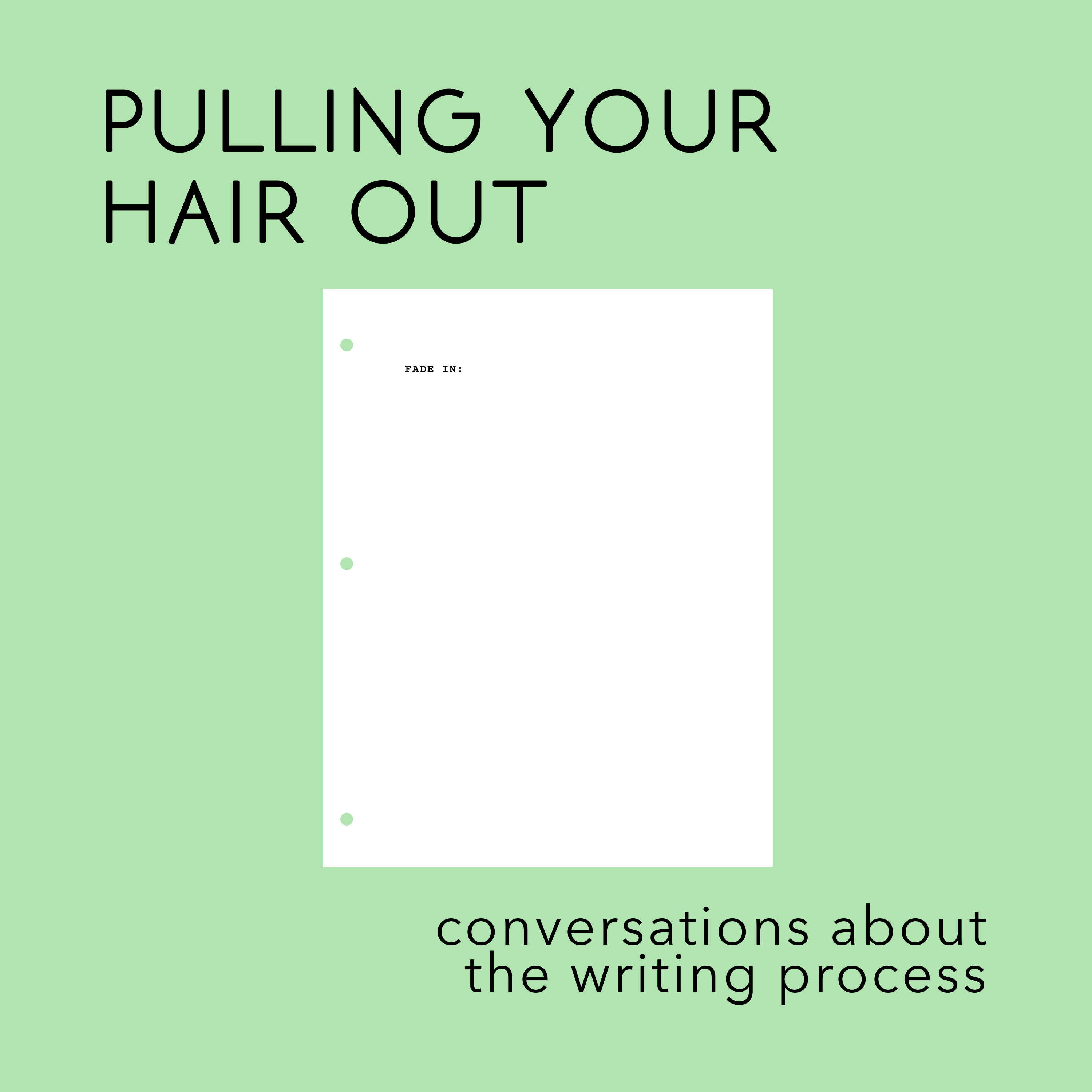 Pulling Your Hair Out: Conversations About The Writing Process show art