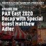 Artwork for Episode 208 - PAX East 2020 Recap with Special Guest Matthew Adler