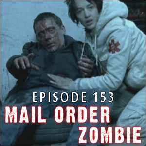Mail Order Zombie: Episode 153 - Not Even Death, Mutant & Mutants