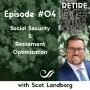 Artwork for Ep #04: Social Security & Retirement Optimization